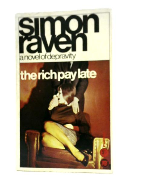 The Rich Pay Late by Simon Raven