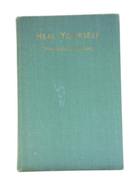 Heal Yourself By Murdo Macdonald-Bayne