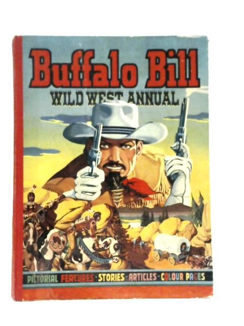 Buffalo Bill Wild West Annual 1951 By Arthur Groom
