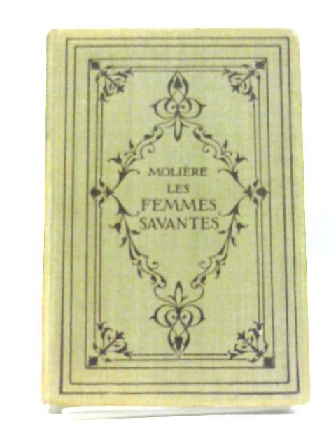 Les Femmes Savantes Comedie En Cinq Actes et en Vers By Moliere, ed. Gustave Masson