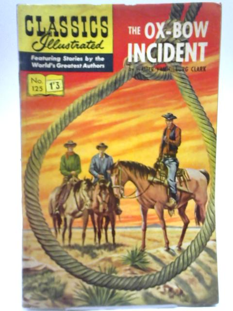 The Ox-Bow Incident Classics Illustrated No. 125 By W Clark