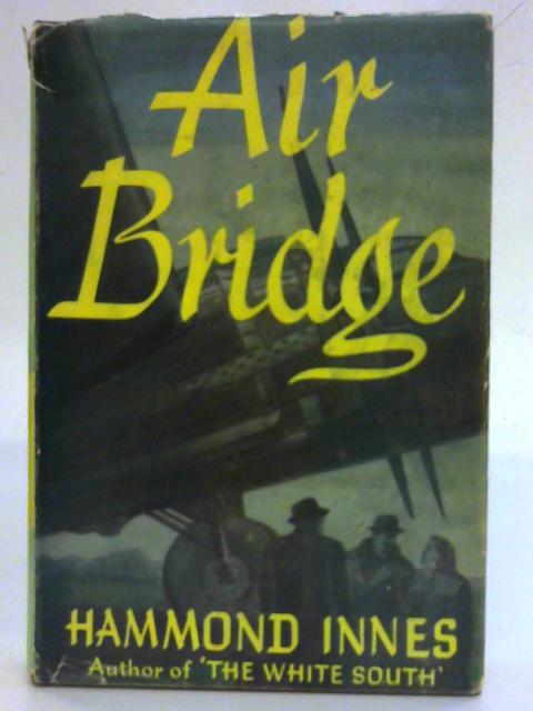 Air Bridge. By Hammond Innes