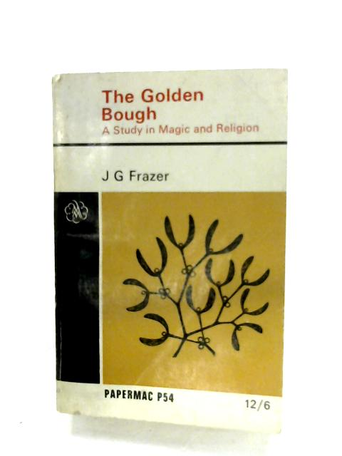 The Golden Bough by J. G. Frazer