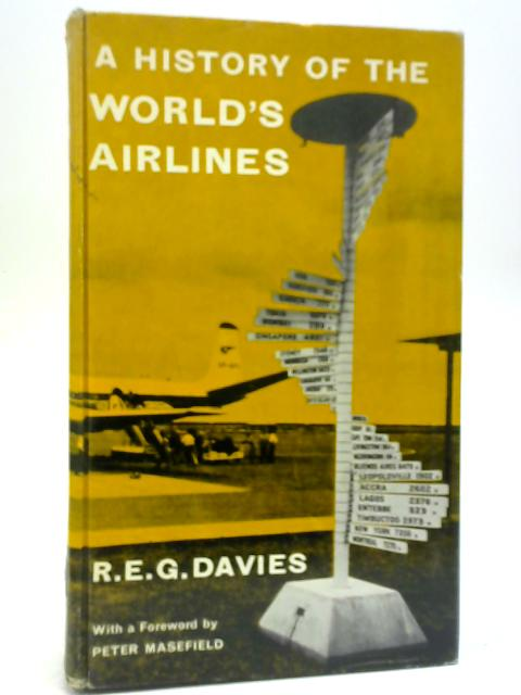 A History of the World's Airlines By R E G Davies