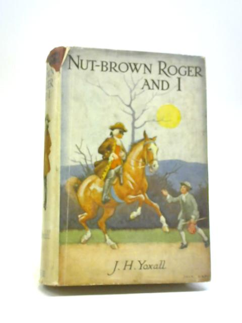 Nutbrown Roger and I By J H Yoxall