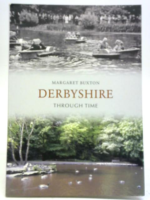 Derbyshire Through Time By Margaret Buxton