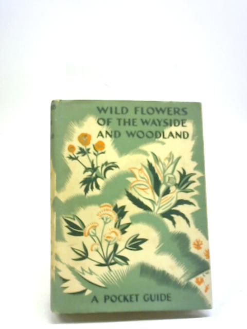 Wild Flowers of the Wayside and Woodland By T. H. Scott & W. J. Stokoe