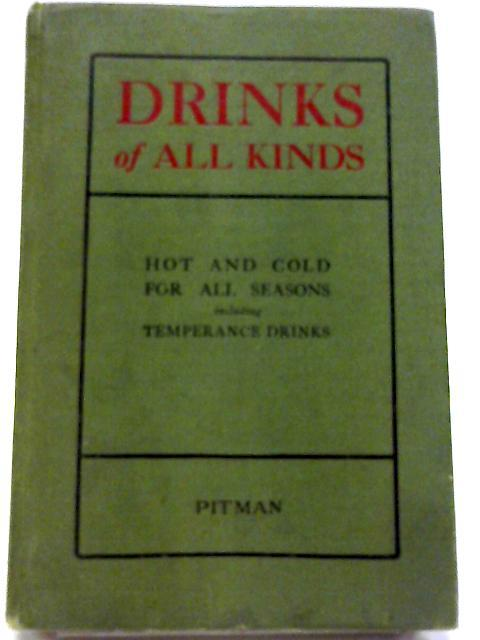 Drinks of All Kinds, Hot And Cold, For All Seasons By Frederick Davies and Seymour Davies