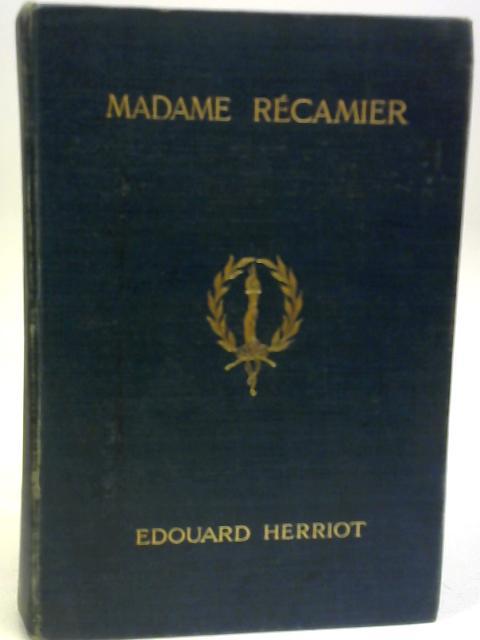 Madame Recamier Vol I By Edouard Herriot