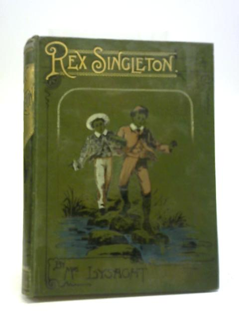 Rex Singleton Or The Pathway Of Life By Mrs Lysaght