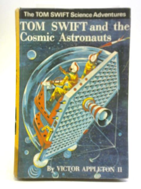 Tom Swift And The Cosmic Astronauts By Victor Appleton II