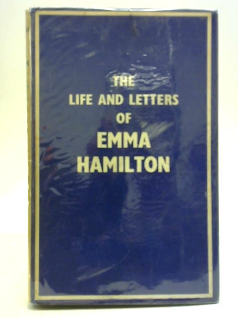 The Life and Letters of Emma Hamilton By Hugh Tours