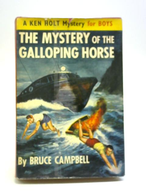 The Mystery Of The Galloping Horse By Bruce Campbell