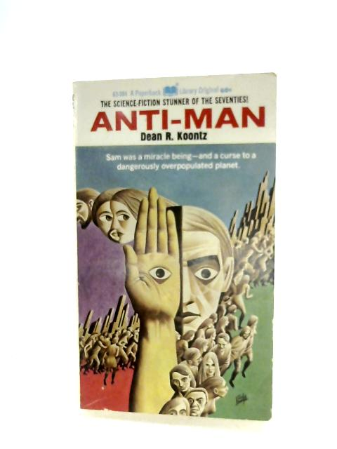 Anti-Man By Dean R. Koontz