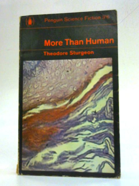 More Than Human. by Theodore Sturgeon
