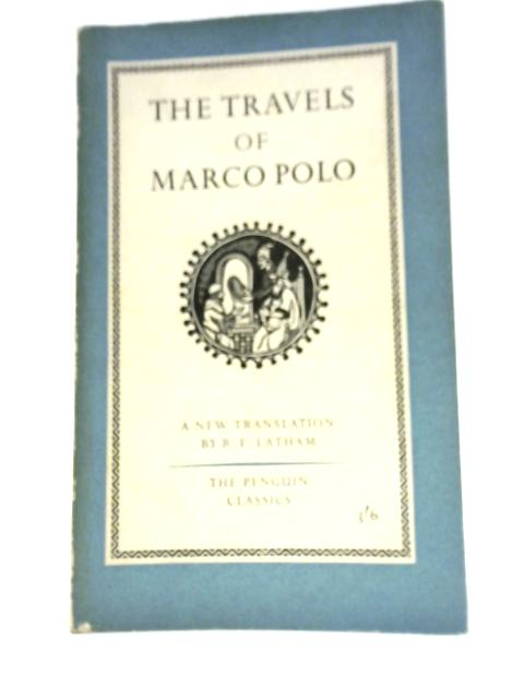 The Travels of Marco Polo By Ronald Latham