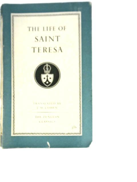 The Life of Saint Teresa of Avila By Saint Teresa of Avila