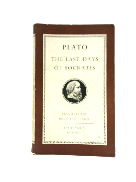 Plato The Last Days of Socrates by Plato