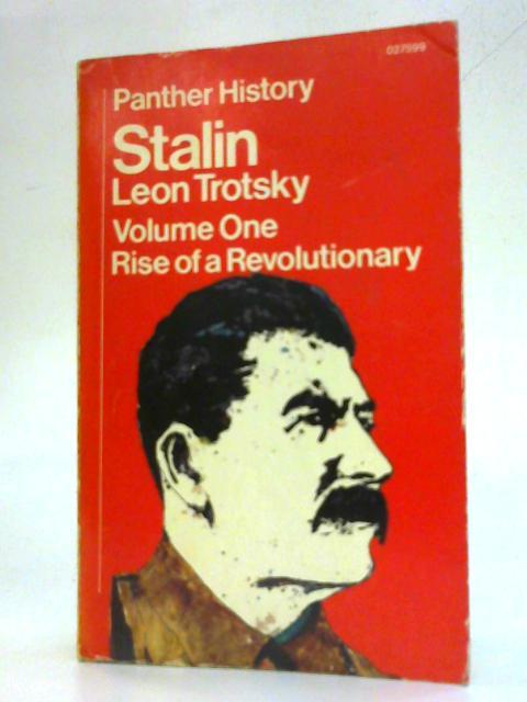 Stalin Vol.1 - Rise of a revolutionary By Leon Trotsky