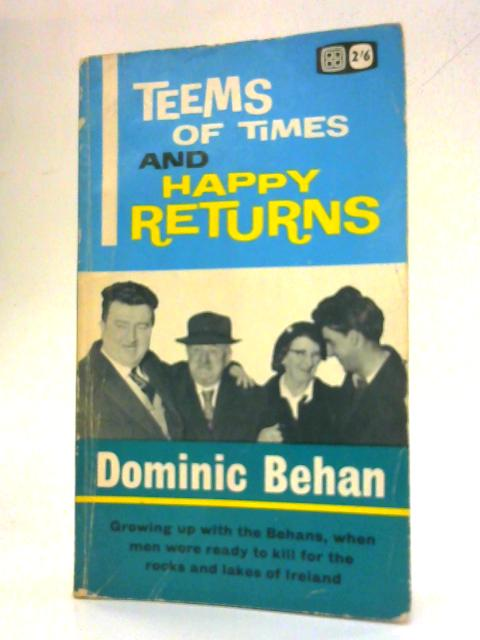 Teems of Times & Happy Returns By Dominic Behan