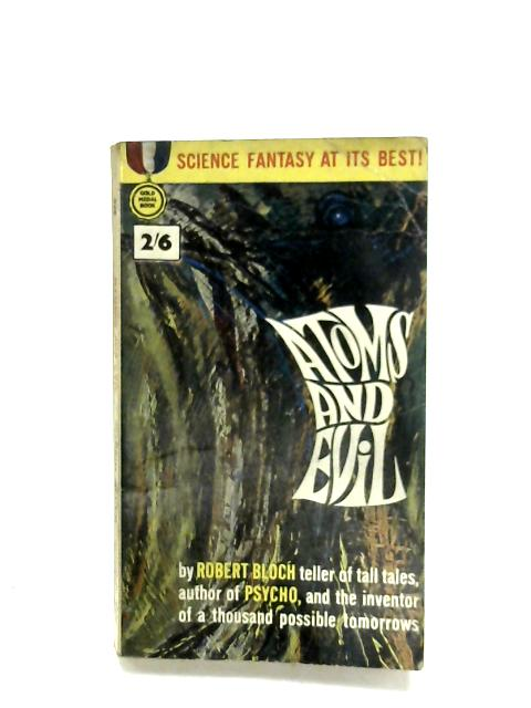 Atoms And Evil By Robert Bloch