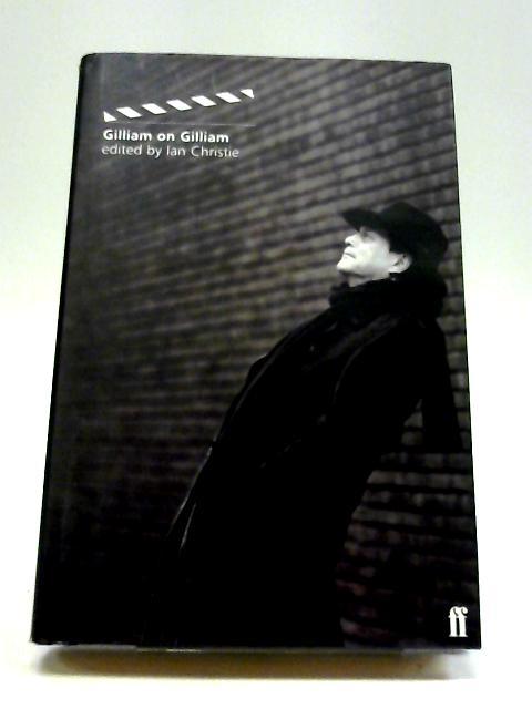 Gilliam on Gilliam (Directors on Directors) By Ian Christie