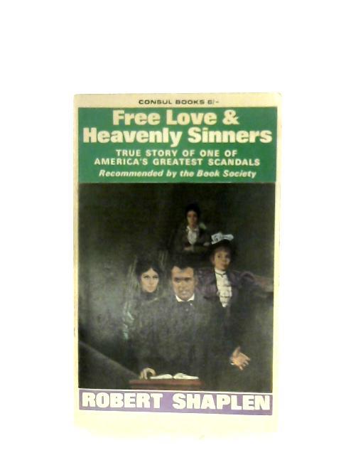 Free Love & Heavenly Sinners By Robert Shaplen