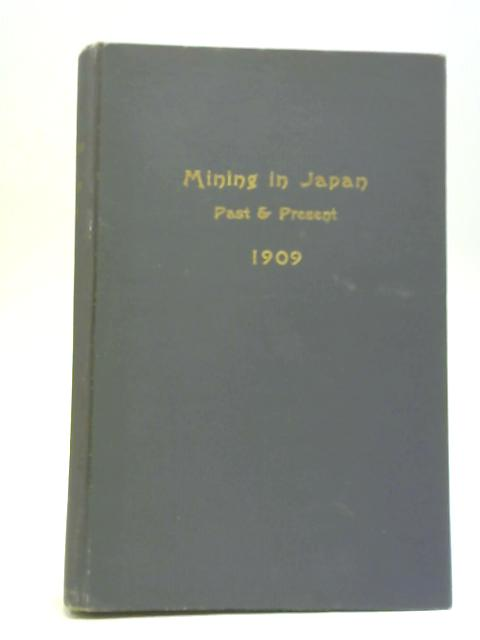 Mining in Japan, Past Present By Anon