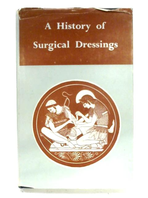 A History Of Surgical Dressings By W. J. Bishop