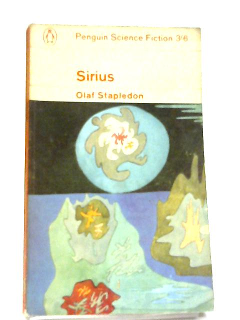 Sirius: A Fantasy of Love And Discord (Penguin Science Fiction) By Olaf Stapledon