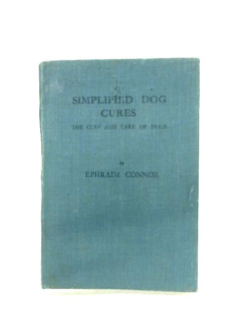 Simplified Dog Cures By Ephraim Connor