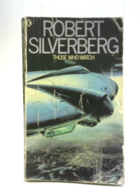 Those Who Watch By Robert Silverberg