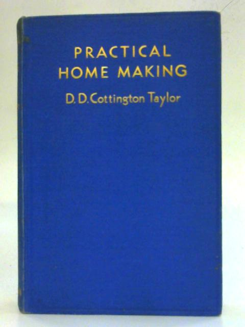Practical Home Making By Cottington Taylor