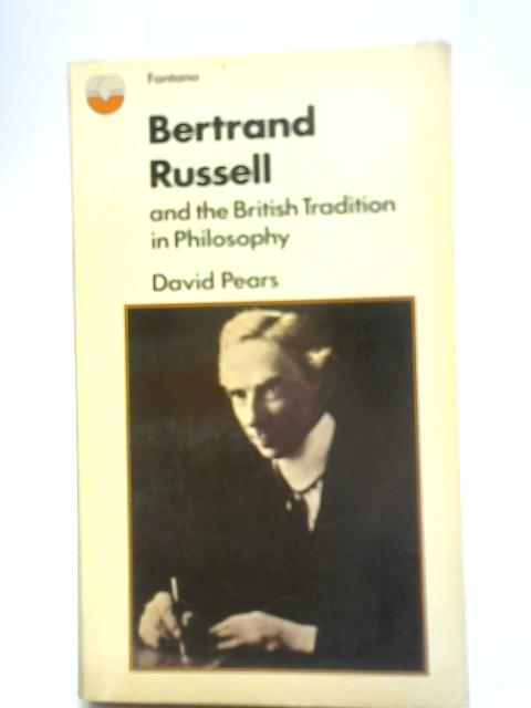 Bertrand Russell and the British Tradition in Philosophy by David Pears
