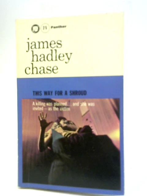 This Way For a Shroud By James Hadley Chase