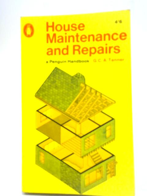 House Maintenance and Repairs By G C A Tanner