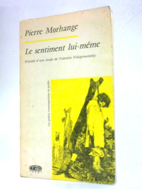Le Sentiment lui-meme By Pierre Morhange