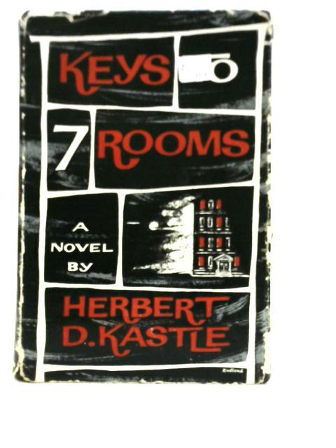 Keys to Seven Rooms By Herbert Kastle