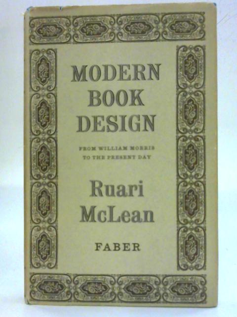 Modern Book Design from William Morris to the present day By Ruaru McLean