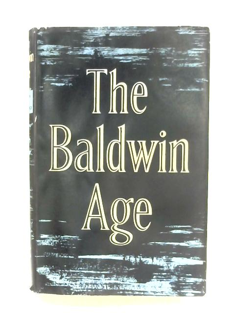 The Baldwin Age By John Raymond (Ed.)