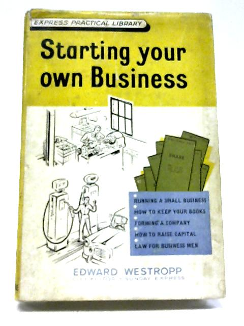 Starting Your Own Business By Edward Westropp