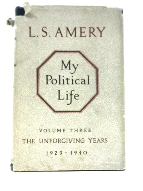My Political Life: Volume 3 By L S Amery