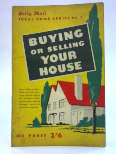 Buying or Selling your house 'Daily Mail. Ideal Home Series; No.1. By Adam Wykes