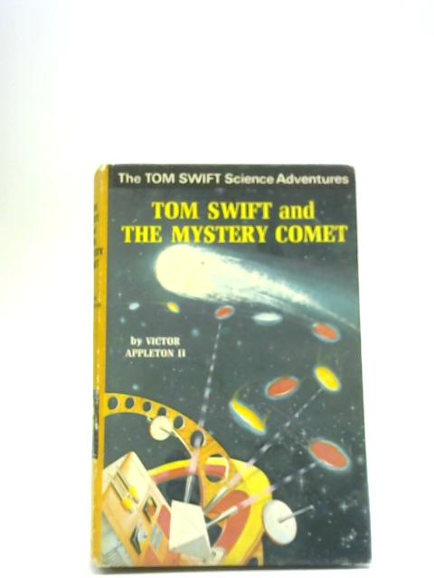 Tom Swift and the Mystery Comet By Victor Appleton
