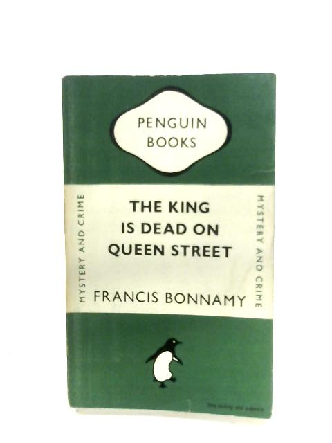The King Is Dead On Queen Street By Francis Bonnamy