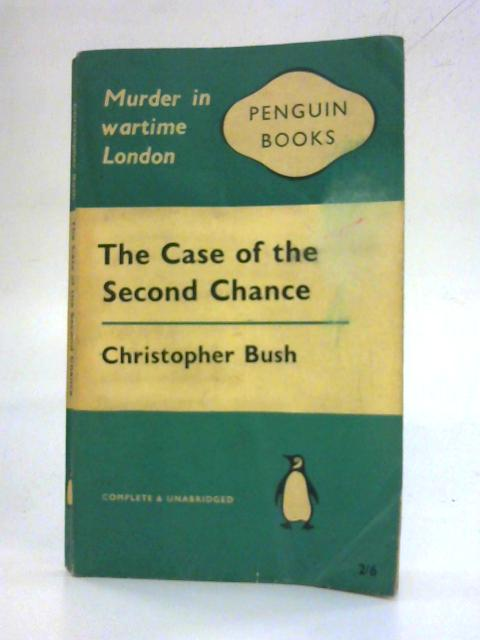 The case of the second chance By Christopher Bush