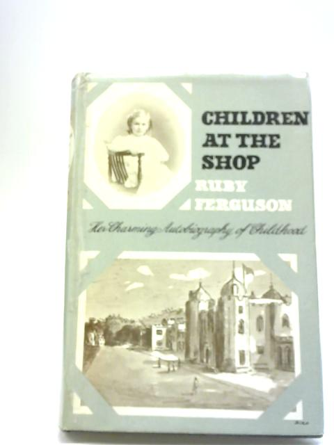 Children at the Shop By Ruby Ferguson