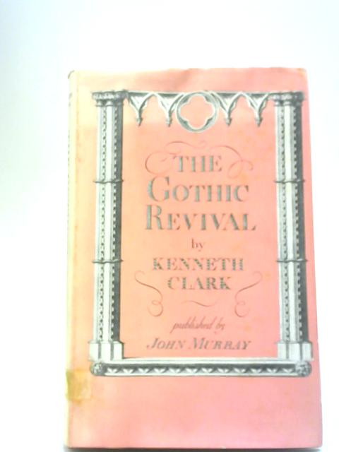 The Gothic Revival By Kenneth Clark