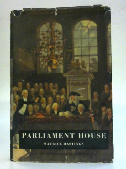 Parliament House: The chambers of the House of Commons By Maurice Hastings