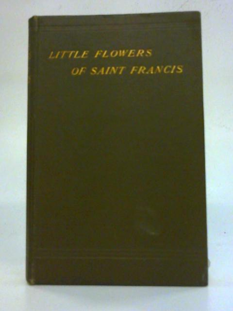 The Little flowers of Saint Francis of Assisi By Anon